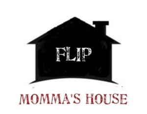 Flipping Momma's House